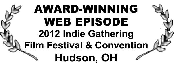 Day Zero pilot Lethal wins Award-Winning Web Episode award from the 2012 Indie Gathering Film Festival